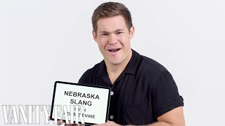 Adam DeVine Teaches You Nebraskan Slang | Vanity Fair