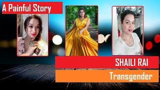 A Painful Story of Transgender - Shaili Rai