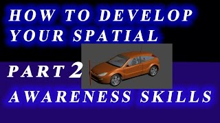 HOW TO DEVELOP YOUR SPATIAL AWARENESS SKILLS. Part2