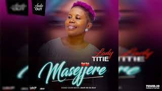 Lady Titie - Masejjere (Official Audio)