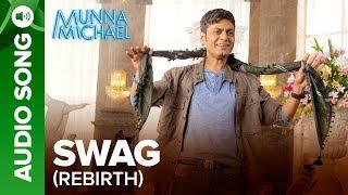 Swag Rebirth - Full Audio Song | Munna Michael | Tiger Shroff, Nawazuddin Siddiqui & Nidhhi Agerwal
