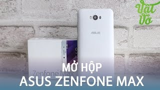 Vật Vờ| Mở hộp & đánh giá nhanh Asus Zenfone Max: Pin 5000mAh