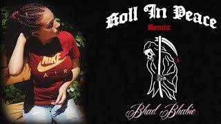 Danielle Bregoli is BHAD BHABIE - Roll in Peace Remix (original by Kodak Black & XXXTENTACION)