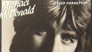 Michael McDonald - I Keep Forgettin