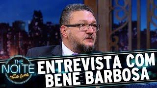 Entrevista com Bene Barbosa | The Noite (16/05/17)