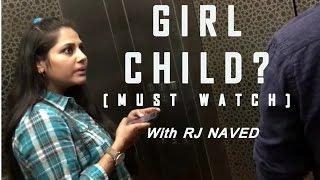 Girl Child | RJ Naved | Social experiment