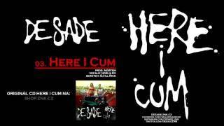 DeSade - 03. Here I Cum (prod. Mortem)