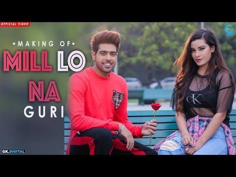 Xxx Mp4 Mill Lo Na Behind The Scenes Guri Ft Sukhe Jaani Satti Dhillon New Punjabi Song Geet MP3 3gp Sex