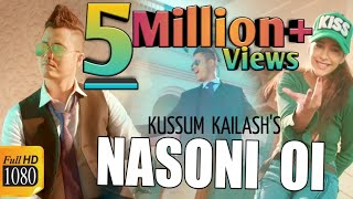 NASONI Oi || KUSSUM KAILASH || DEEPAK DEY || New Assamese Romantic Video Song 2019