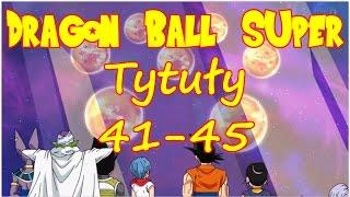 Dragon Ball Super Tytuły odcinków 41-45