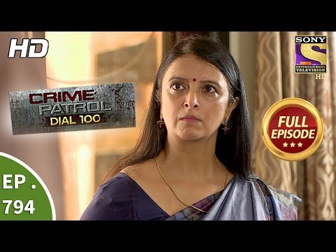 Crime Patrol Dial 100 - Ep 794 - Full Episode - 7th June, 2018