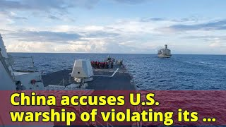 China accuses U.S. warship of violating its sovereignty