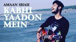 Kabhi Yaadon Mein | Arijit Singh | Palak Muchhal | Divya Khosla Kumar | Unique Cover | Amaan Shah