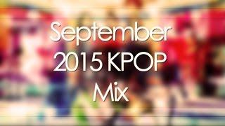 September 2015 KPOP Mix