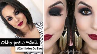 Olho Preto Fácil - Maquiagem #2milhõesDaEve
