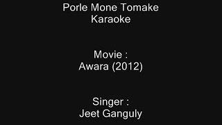 Porle Mone Tomake - Karaoke - Awara (2012) - Jeet Ganguly