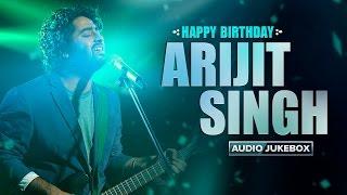 Happy Birthday Arijit Singh | Best of Arijit Audio Songs | Eros Now