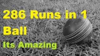 286 Runs From 1 Ball | Its Amazing | Must Watch 2015