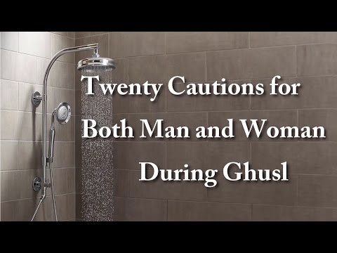 6-Twenty Cautions for both Man and Woman during Ghusl |Method Of Ghusl Complete Course