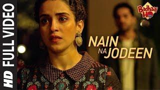 Full Song: Nain Na Jodeen | Badhaai Ho| Ayushmann Khurrana|Sanya Malhotra| Rochak Kohli| Neha Kakkar