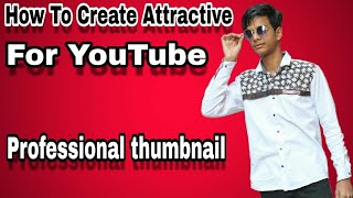 How to attractive thumbnail for YouTube..