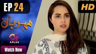 Drama | Meherbaan - Episode 24 | Aplus ᴴᴰ Dramas | Affan Waheed, Nimrah Khan, Asad Malik