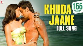 Khuda Jaane - Full Song | Bachna Ae Haseeno | Ranbir Kapoor | Deepika Padukone | KK | Shilpa Rao