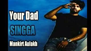 Your dad singga