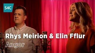 Rhys Meirion ac Elin Fflur - Angor