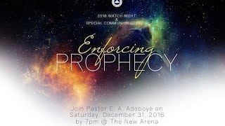 RCCG 2016 WATCH NIGHT SERVICE - ENFORCING PROPHECY