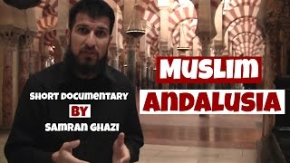 Andalusia, Spain - Short Islamic Documentary HD