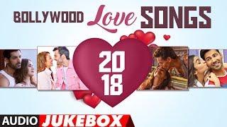 Bollywood Love Songs 2018 | New Romantic Songs Audio Jukebox | T-SERIES