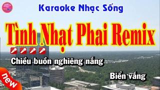 Karaoke   Tình Nhạt Phai Remix   Nhạc sống chất lượng cao