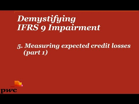 Demystifying IFRS 9 Impairment - 5. Measuring expected credit losses (part 1)