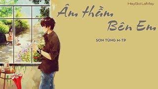 Âm Thầm Bên Em - Sơn Tùng MT-P   Video Lyrics HD
