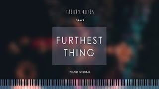 How to Play Drake - Furthest Thing | Theory Notes Piano Tutorial