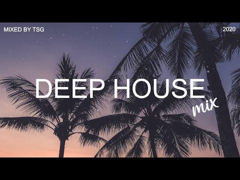 Deep House Mix 2020 Vol.1 Mixed By TSG