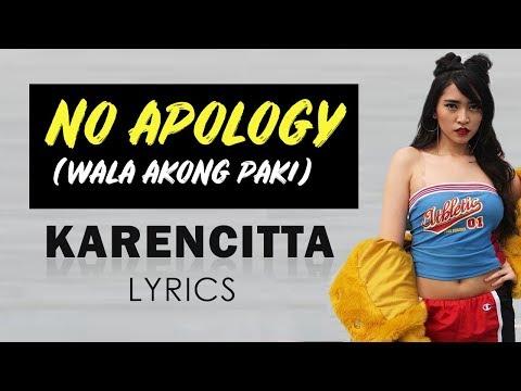 No Apology Lyrics By Karencitta Wala Akong Paki