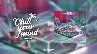 Dualities - No One Like You (feat. Loé) [ChillYourMind]