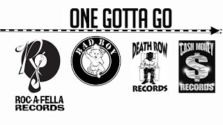 One Gotta Go! Cash Money, Bad Boy, Roc-a-fella & Death Row!!
