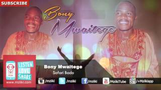 Safari Bado | Bony Mwaitege | Official Audio