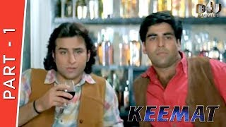 Keemat | Part 1 Of 4 | Akshay Kumar, Raveena Tandon, Sonali Bendre