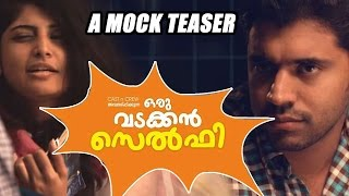 Oru Vadakkan Selfie Malayalam Movie - A Mock Teaser