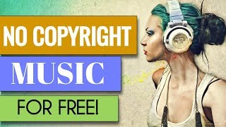 5 WAYS to GET Copyright-free MUSIC for YouTube Videos! [2018]