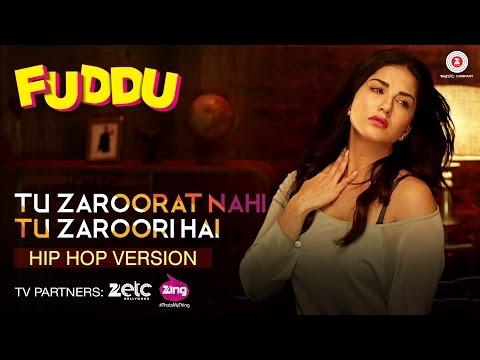 Tu Zaroorat Nahi Tu Zaroori Hai - Hip Hop Version   Fuddu   Sunny Leone & Sharman Joshi