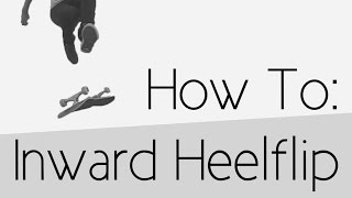 How To: Inward Heelflip