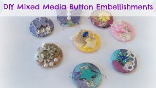 How to make Altered Button Embellishments / DIY Mixed Media Altered Button Embellishments