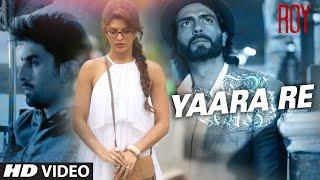 'Yaara Re' Video Song | Roy | Ranbir Kapoor | Arjun Rampal | Jacqueline Fernandez | T-SERIES