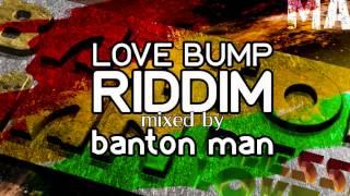 Love Bump Riddim mixed by Banton Man