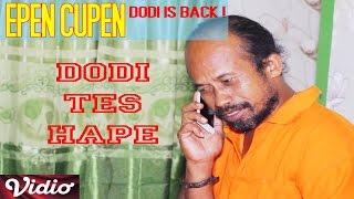 EPEN CUPEN Dodi is back ! : DODI TES HAPE (vidio.com)